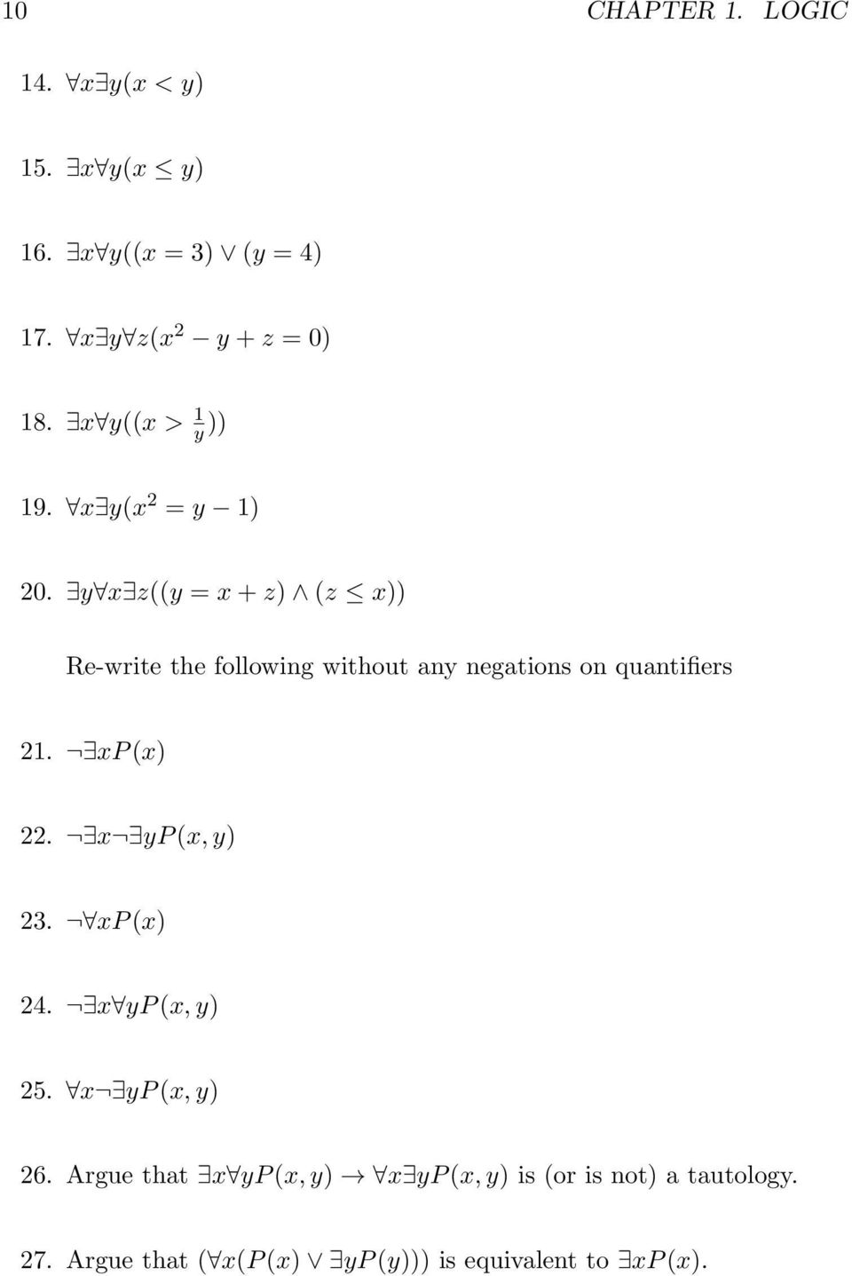 y x z((y = x + z) (z x)) Re-write the following without any negations on quantifiers 21. xp (x) 22.
