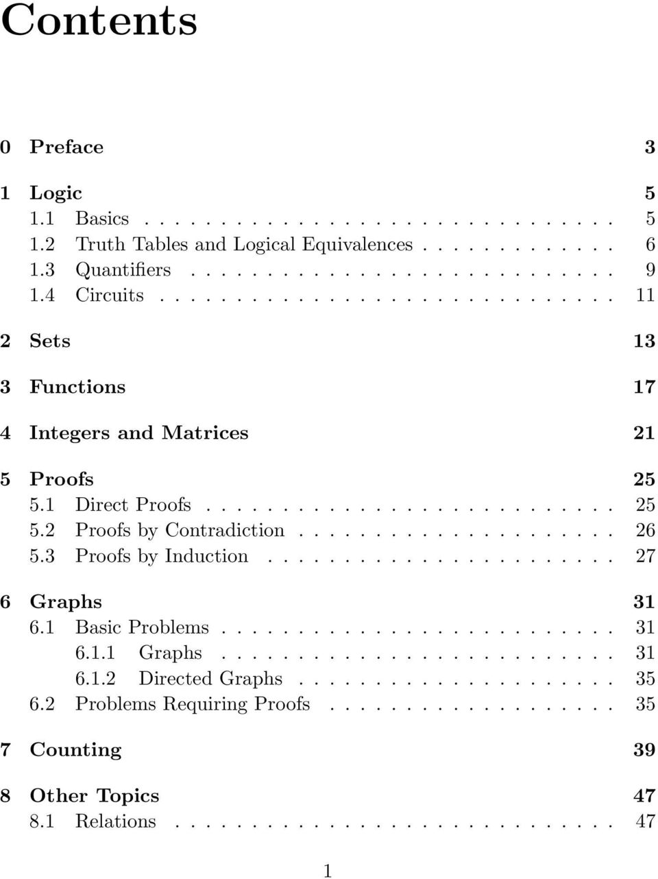 .................... 26 5.3 Proofs by Induction....................... 27 6 Graphs 31 6.1 Basic Problems.......................... 31 6.1.1 Graphs.......................... 31 6.1.2 Directed Graphs.