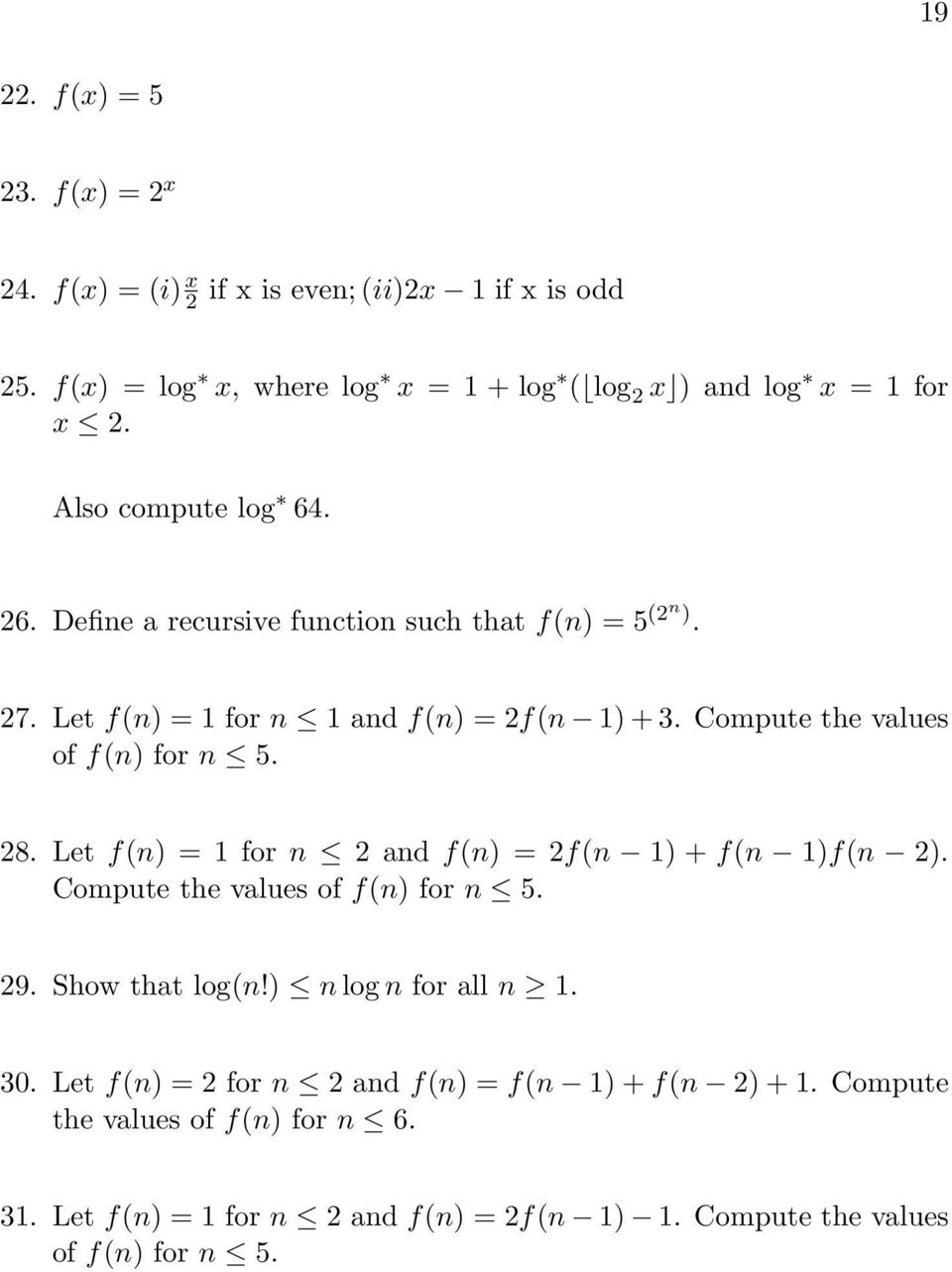Compute the values of f(n) for n 5. 28. Let f(n) = 1 for n 2 and f(n) = 2f(n 1) + f(n 1)f(n 2). Compute the values of f(n) for n 5. 29. Show that log(n!