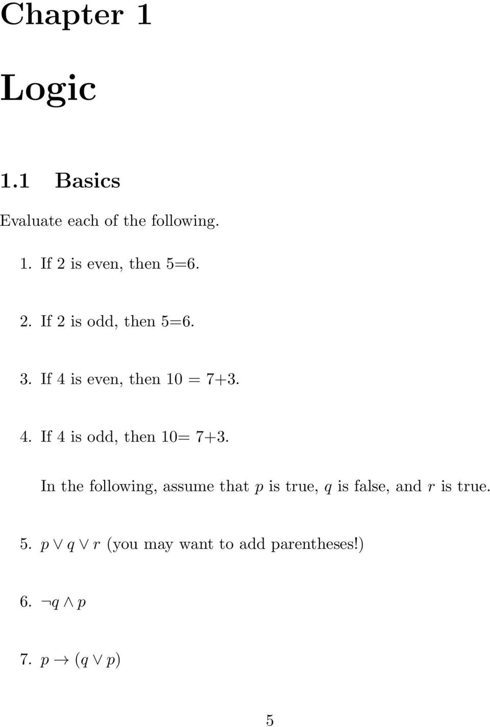 In the following, assume that p is true, q is false, and r is true. 5.