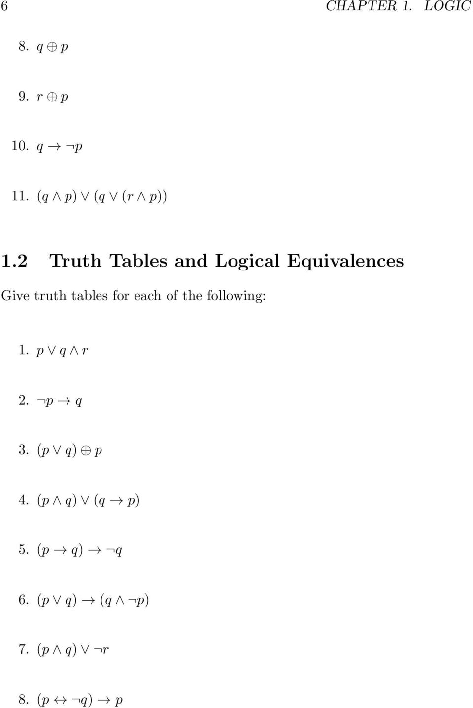 2 Truth Tables and Logical Equivalences Give truth tables