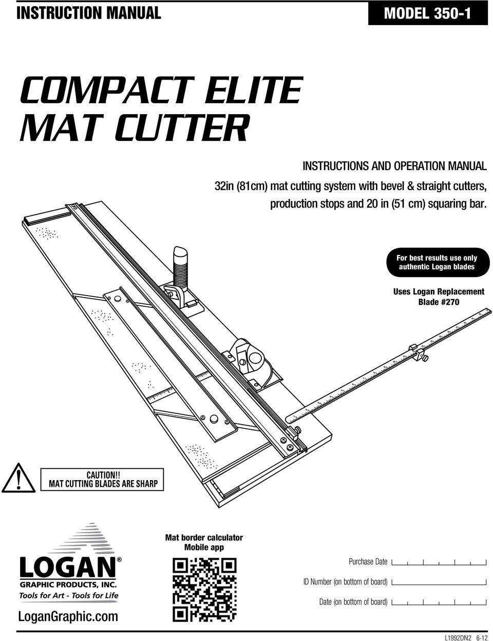 For best results use only authentic Logan blades Uses Logan Replacement Blade #270 CAUTION!
