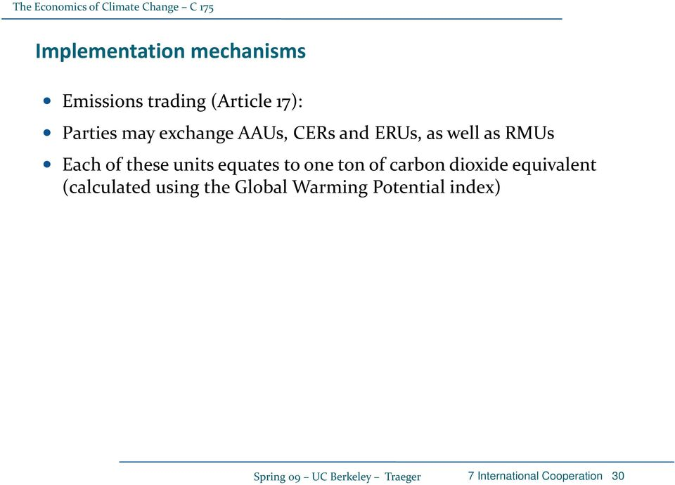 units equates to one ton of carbon dioxide equivalent (calculated