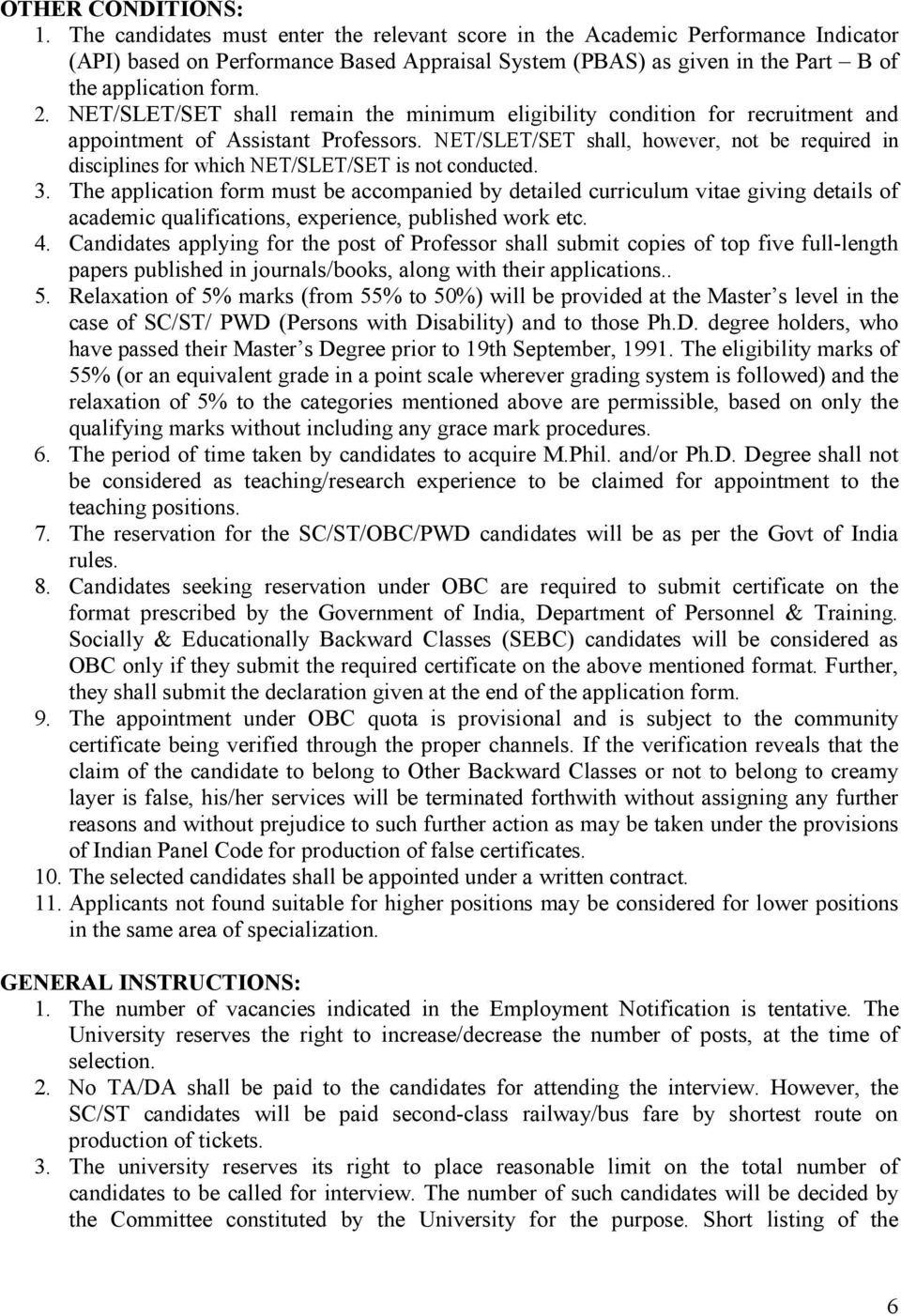 NET/SLET/SET shall remain the minimum eligibility condition for recruitment and appointment of Assistant Professors.