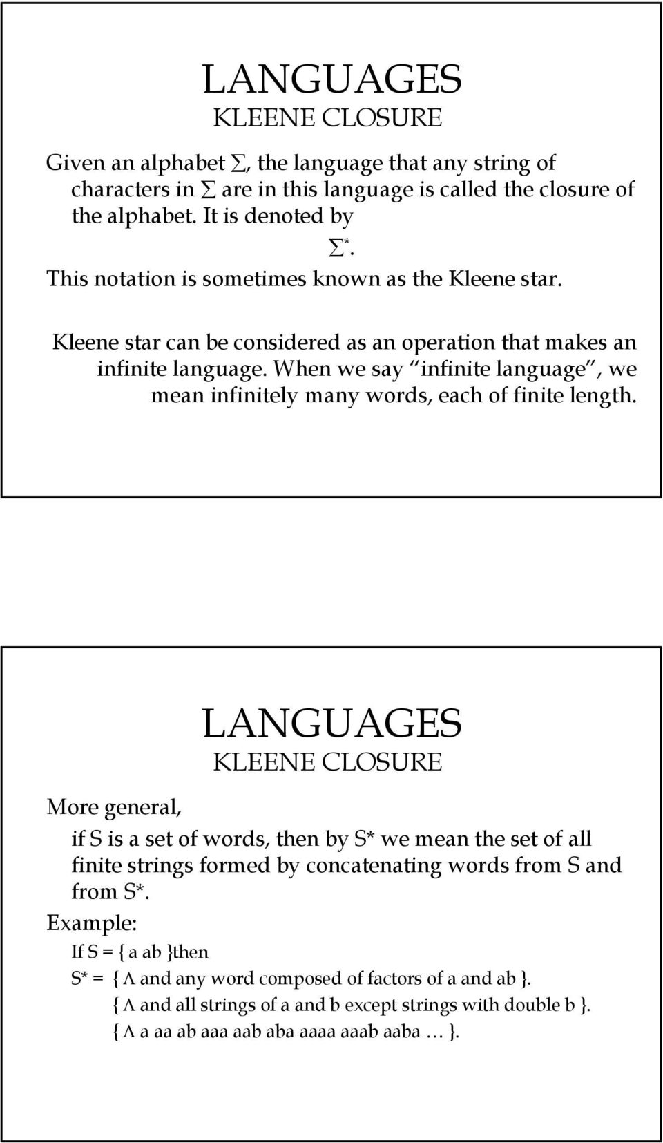 When we say infinite language, we mean infinitely many words, each of finite length.