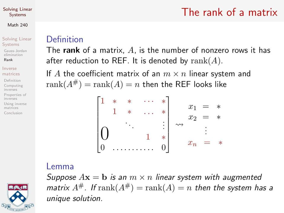 If A the coefficient matrix of an m n linear system and rank(a # ) = rank(a) = n then the REF looks like 1