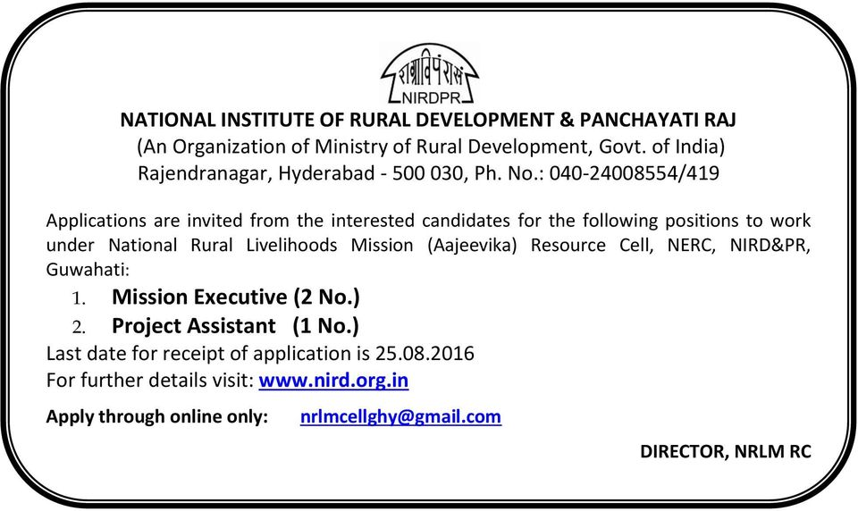 : 040-24008554/419 Applications are invited from the interested candidates for the following positions to work under National Rural Livelihoods