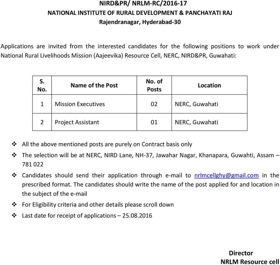 of Posts Location 1 Mission Executives 02 NERC, Guwahati 2 Project Assistant 01 NERC, Guwahati All the above mentioned posts are purely on Contract basis only The selection will be at NERC, NIRD