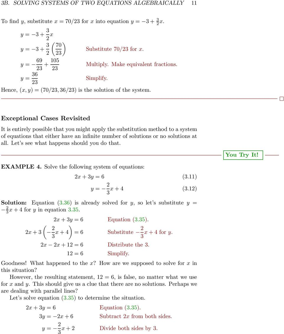 Exceptional Cases Revisited It is entirely possible that you might apply the substitution method to asystem of equations that either have an infinite number of solutions or no solutions at all.