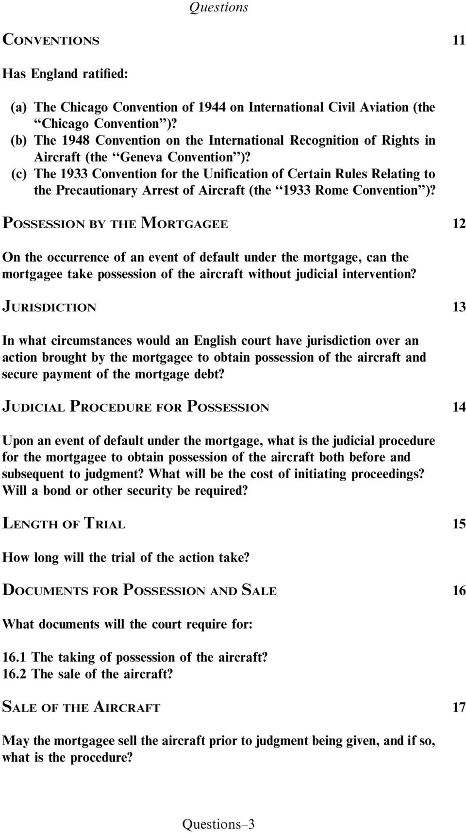 (c) The 1933 Convention for the Unification of Certain Rules Relating to the Precautionary Arrest of Aircraft (the 1933 Rome Convention )?