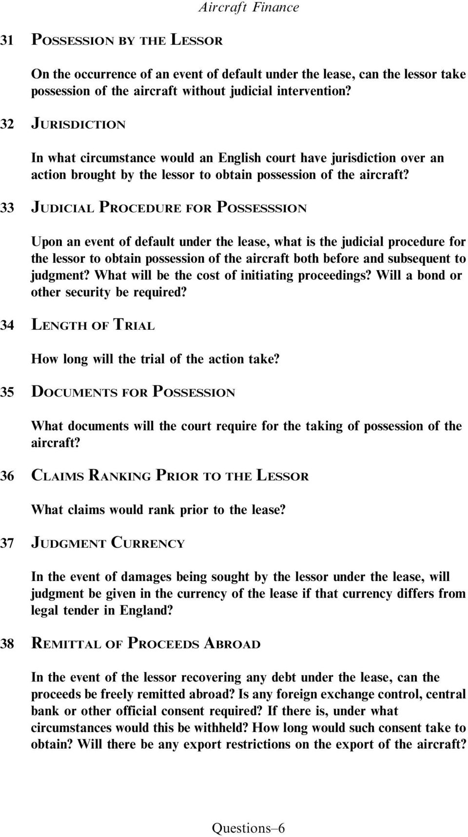 33 JUDICIAL PROCEDURE FOR POSSESSSION Upon an event of default under the lease, what is the judicial procedure for the lessor to obtain possession of the aircraft both before and subsequent to
