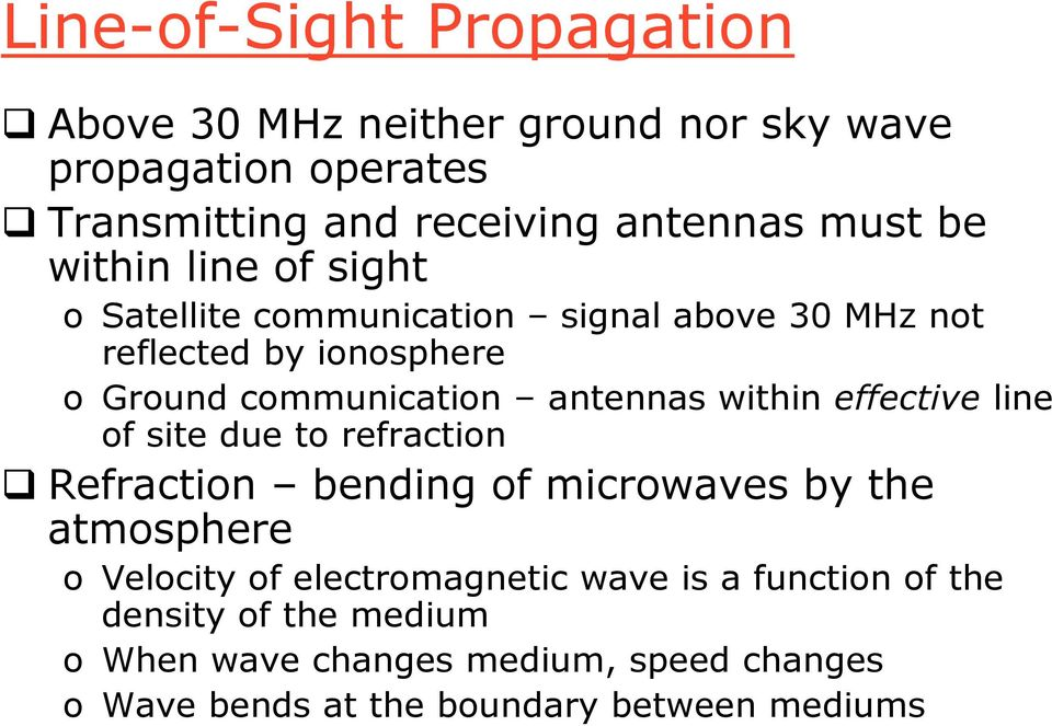 within effective line of site due to refraction Refraction bending of microwaves by the atmosphere o Velocity of electromagnetic