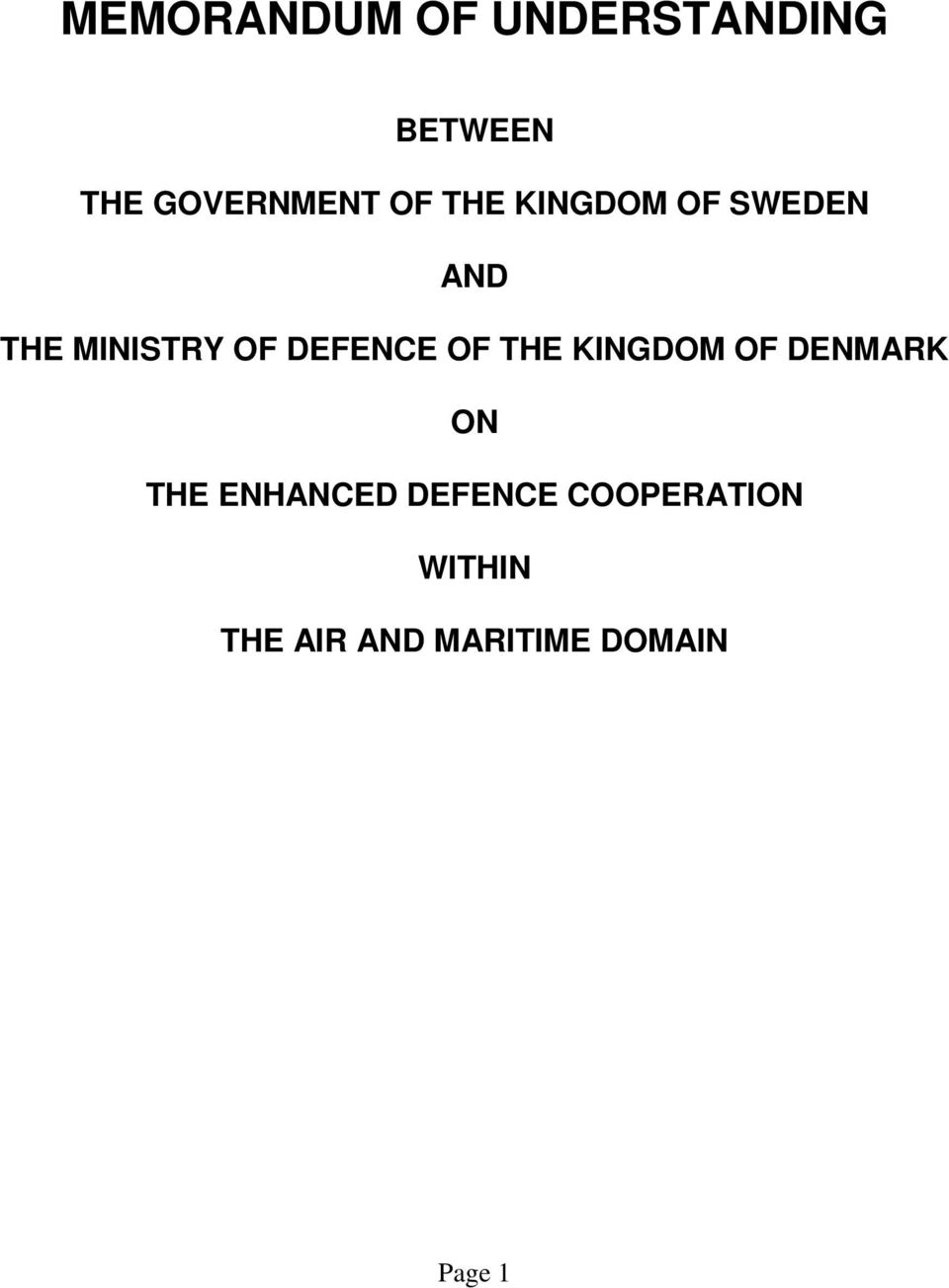 DEFENCE OF THE KINGDOM OF DENMARK ON THE ENHANCED