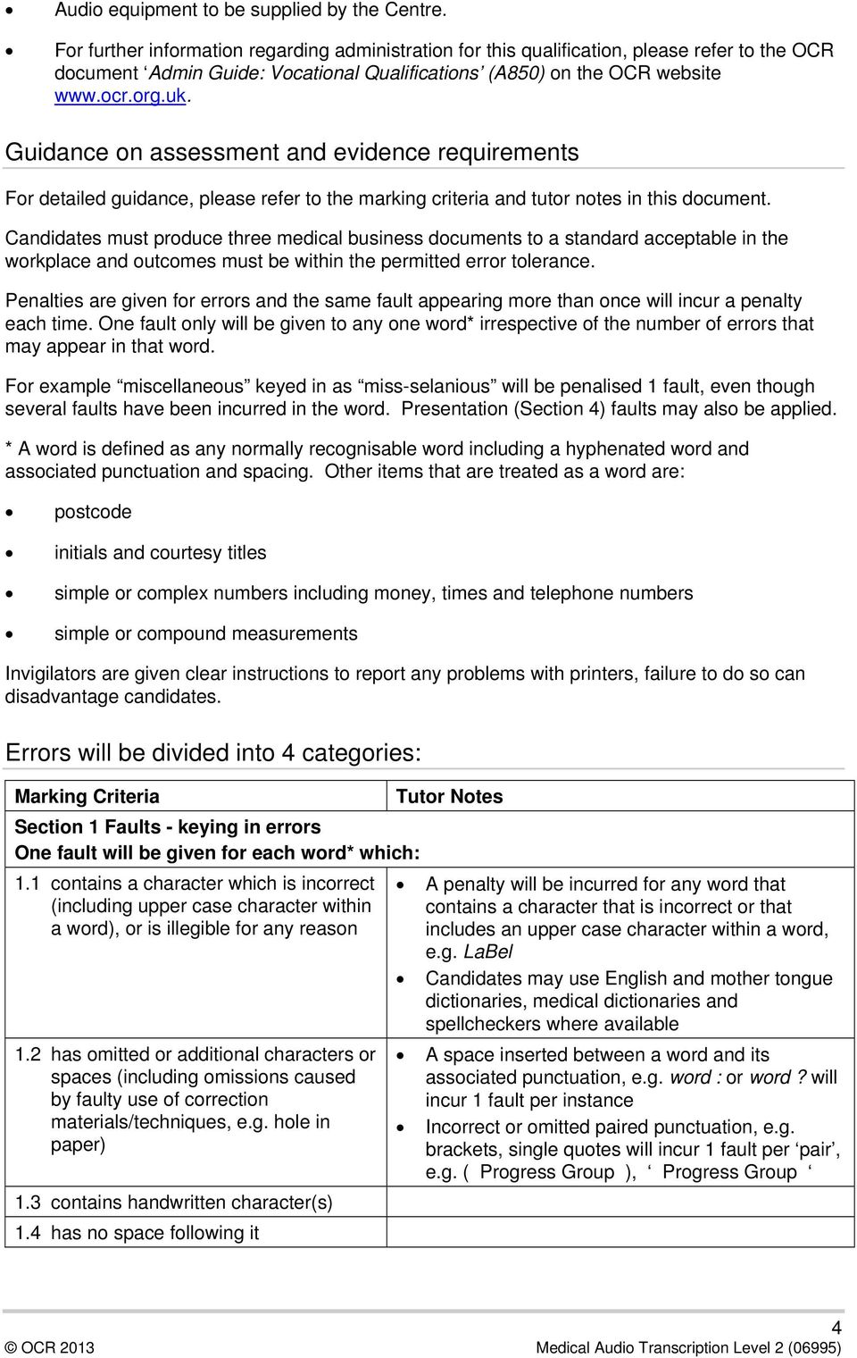 Guidance on assessment and evidence requirements For detailed guidance, please refer to the marking criteria and tutor notes in this document.