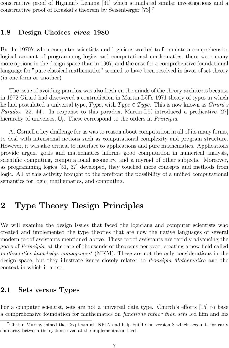 many more options in the design space than in 1907, and the case for a comprehensive foundational language for pure classical mathematics seemed to have been resolved in favor of set theory (in one