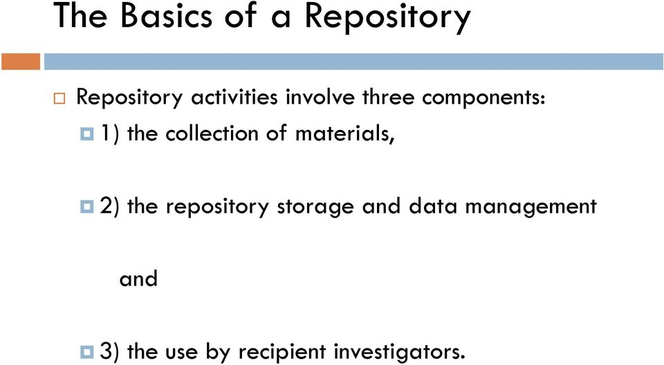 materials, 2) the repository storage and data
