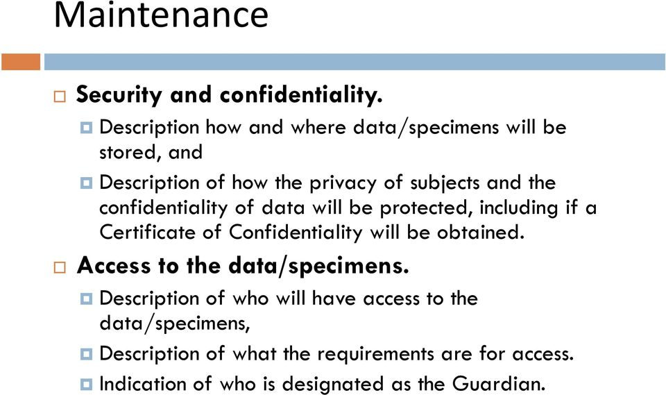 confidentiality of data will be protected, including if a Certificate of Confidentiality will be obtained.