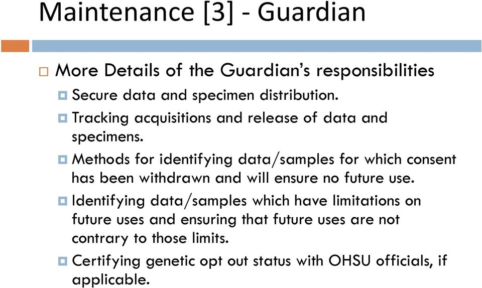 Methods for identifying data/samples for which consent has been withdrawn and will ensure no future use.