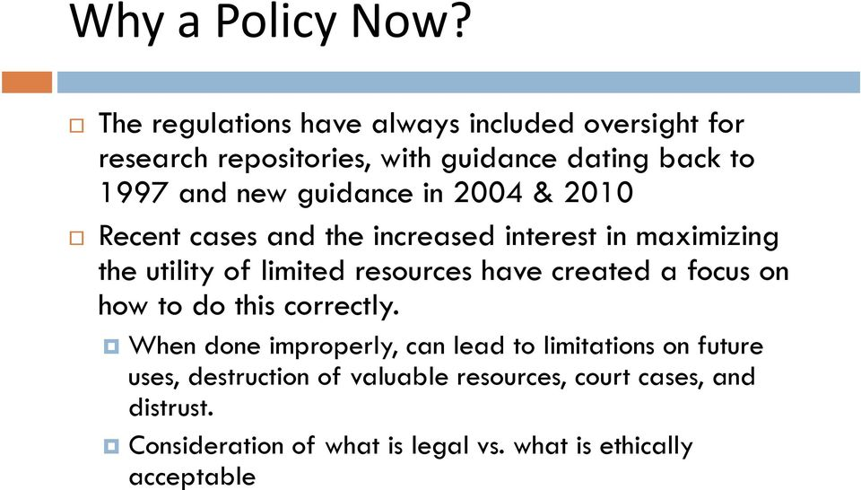 guidance in 2004 & 2010 Recent cases and the increased interest in maximizing the utility of limited resources have