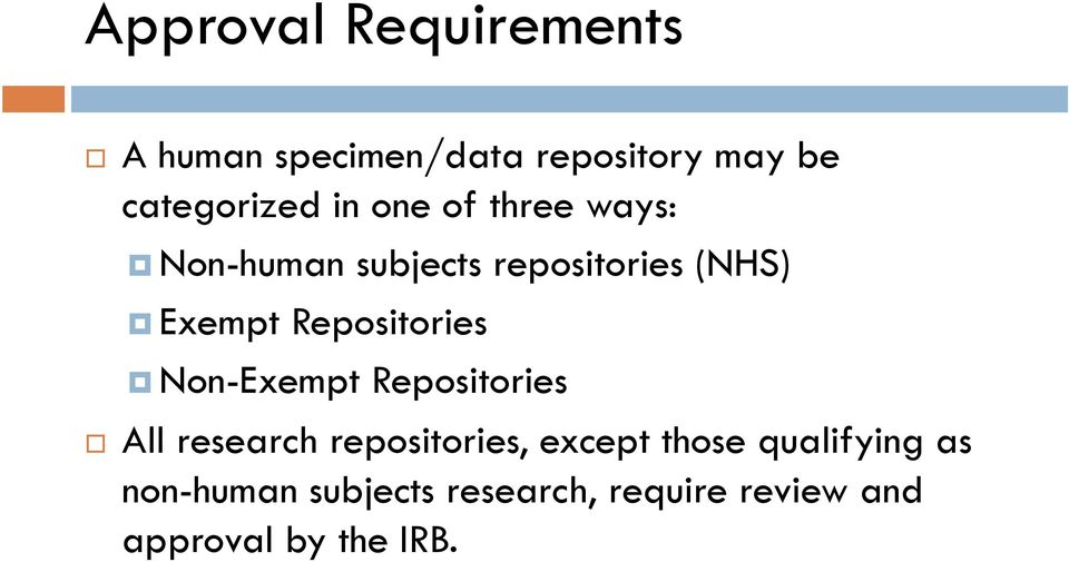 Repositories Non-Exempt Repositories All research repositories, except