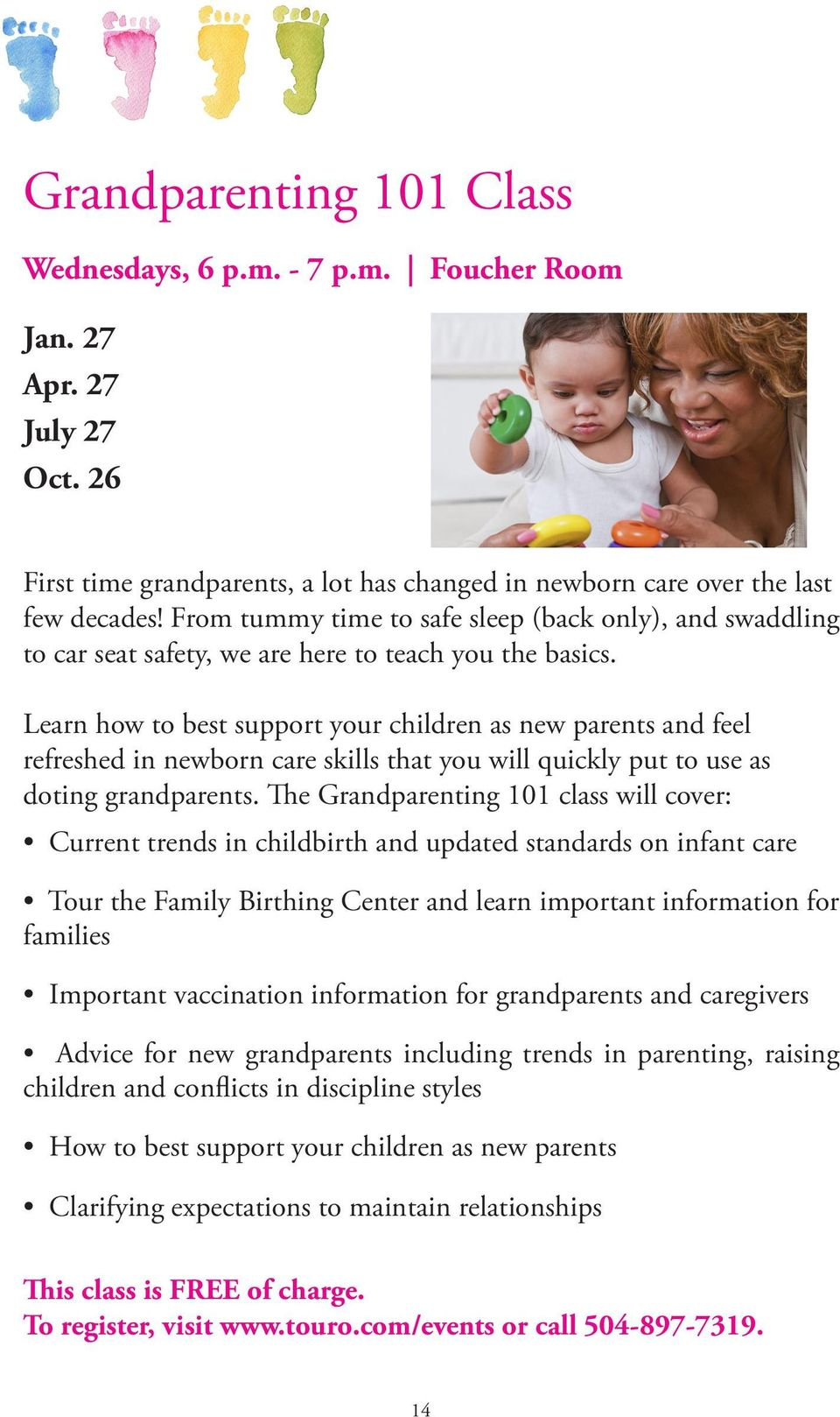 Learn how to best support your children as new parents and feel refreshed in newborn care skills that you will quickly put to use as doting grandparents.