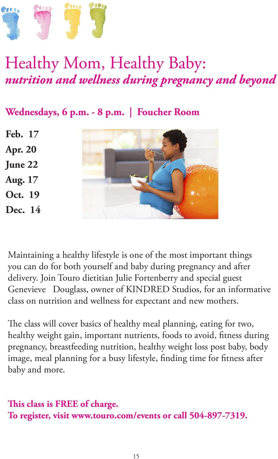 Join Touro dietitian Julie Fortenberry and special guest Genevieve Douglass, owner of KINDRED Studios, for an informative class on nutrition and wellness for expectant and new mothers.