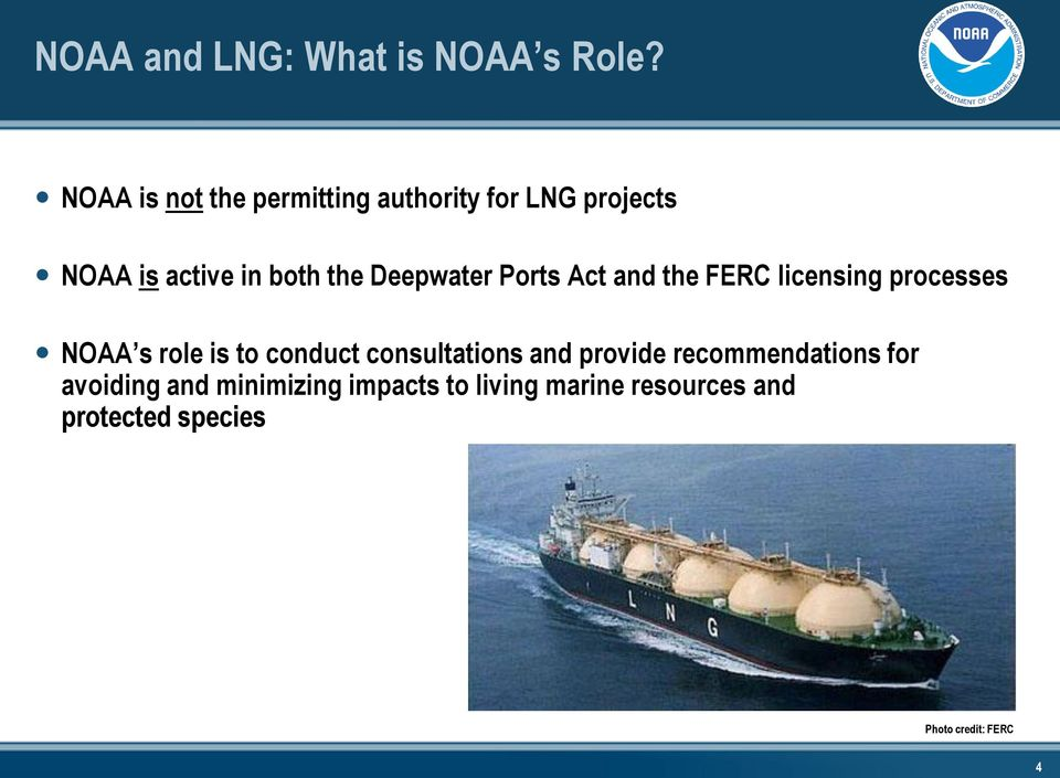 Ports Act and the FERC licensing processes NOAA s role is to conduct consultations and
