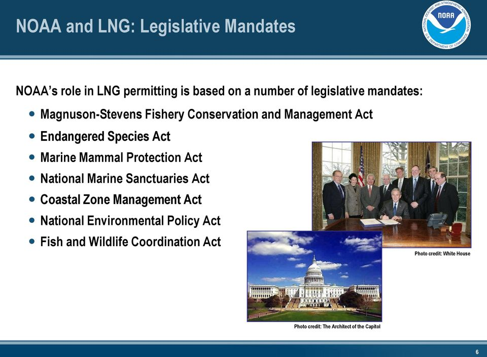 Protection Act National Marine Sanctuaries Act Coastal Zone Management Act National Environmental Policy