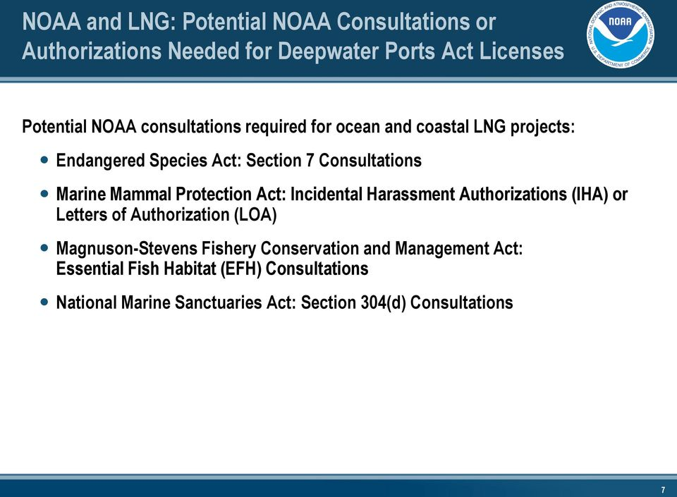Protection Act: Incidental Harassment Authorizations (IHA) or Letters of Authorization (LOA) Magnuson-Stevens Fishery