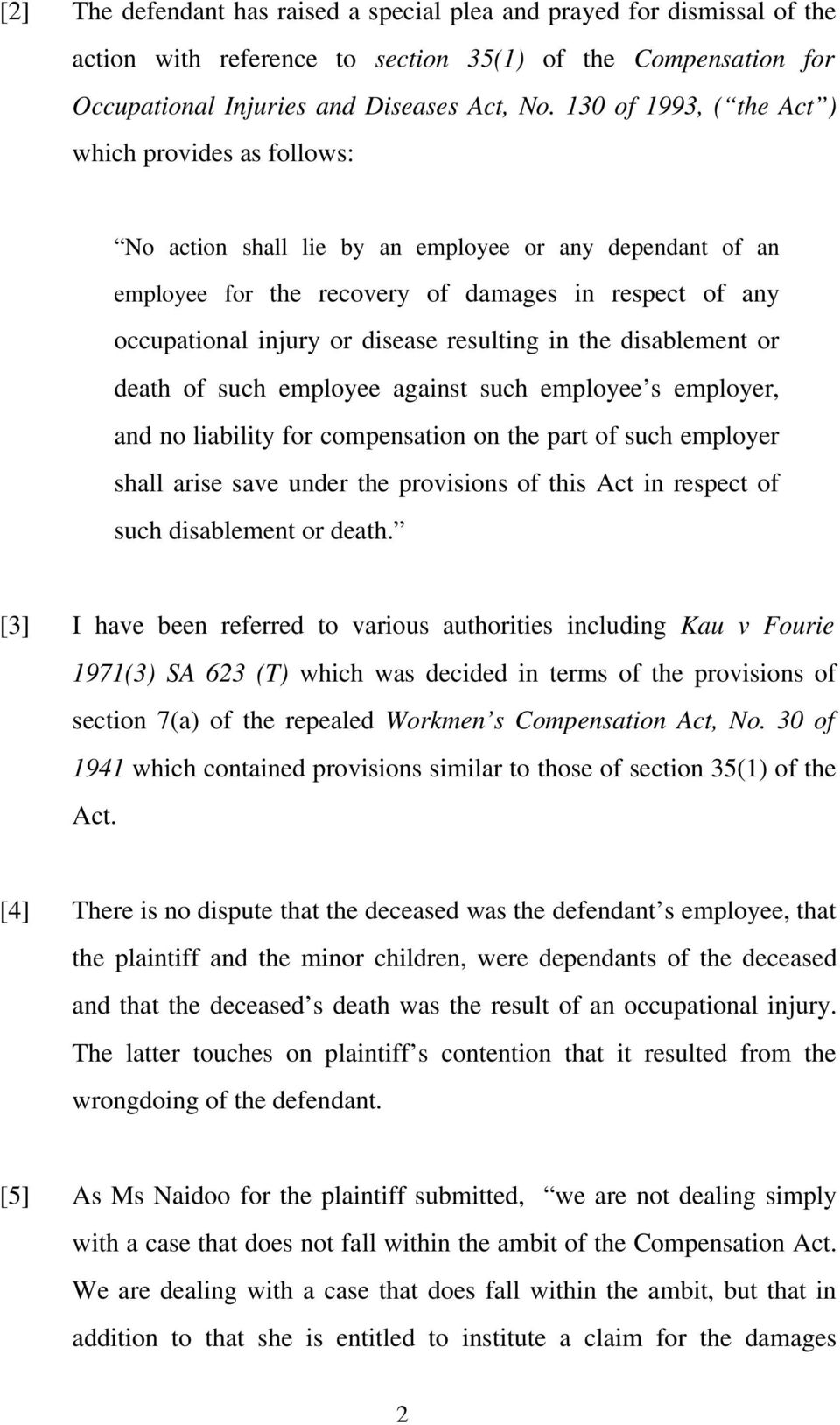 resulting in the disablement or death of such employee against such employee s employer, and no liability for compensation on the part of such employer shall arise save under the provisions of this