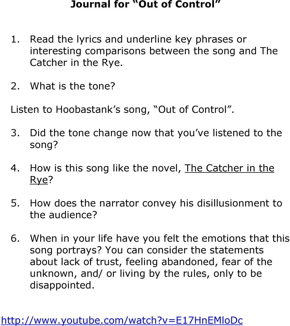 5. How does the narrator convey his disillusionment to the audience? 6. When in your life have you felt the emotions that this song portrays?