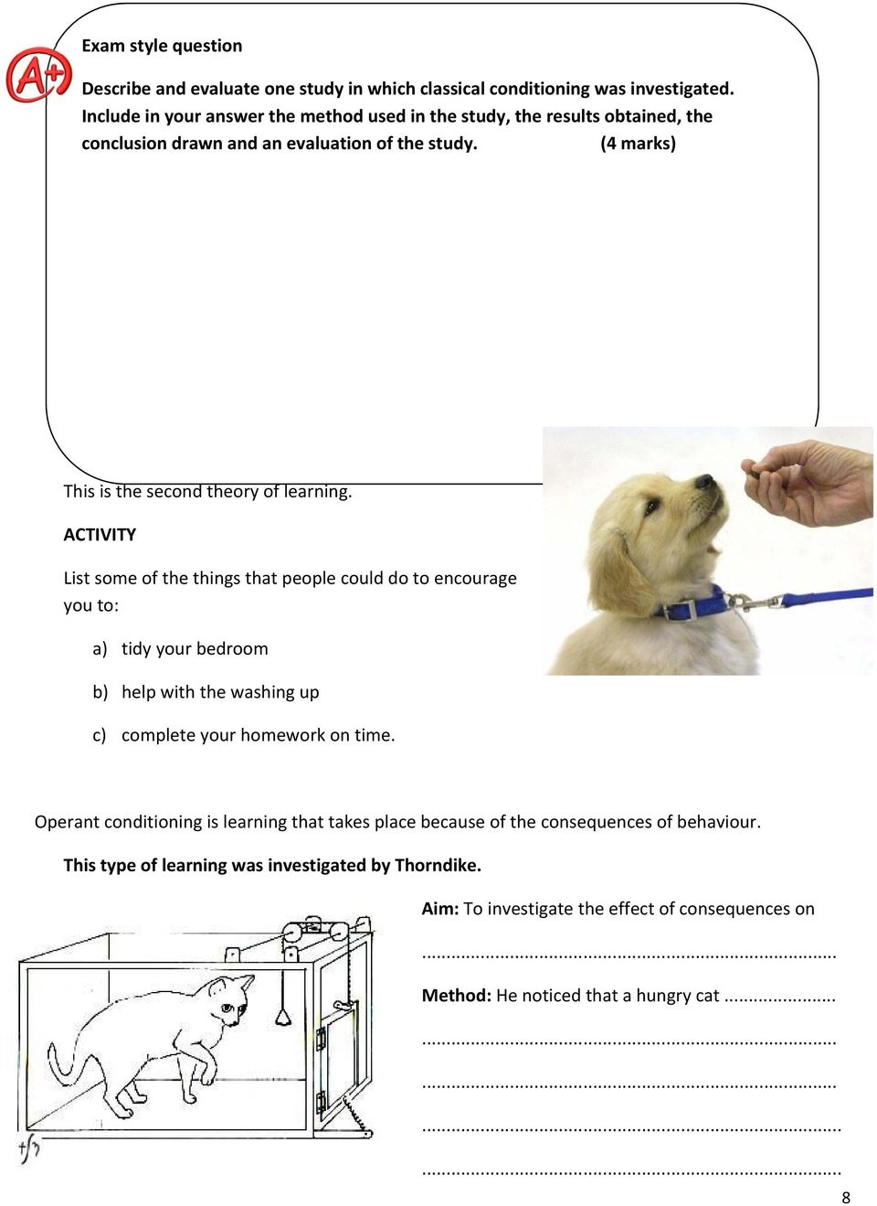 (4 marks) OPERANT CONDITIONING This is the second theory of learning.