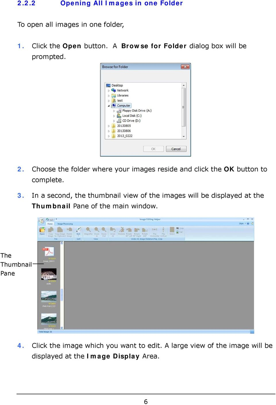 Choose the folder where your images reside and click the OK button to complete. 3.