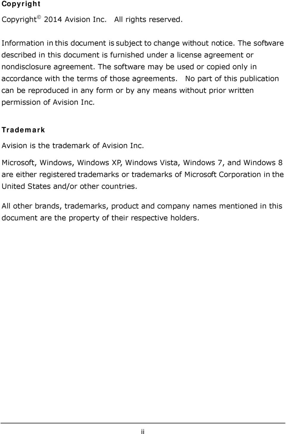 No part of this publication can be reproduced in any form or by any means without prior written permission of Avision Inc. Trademark Avision is the trademark of Avision Inc.