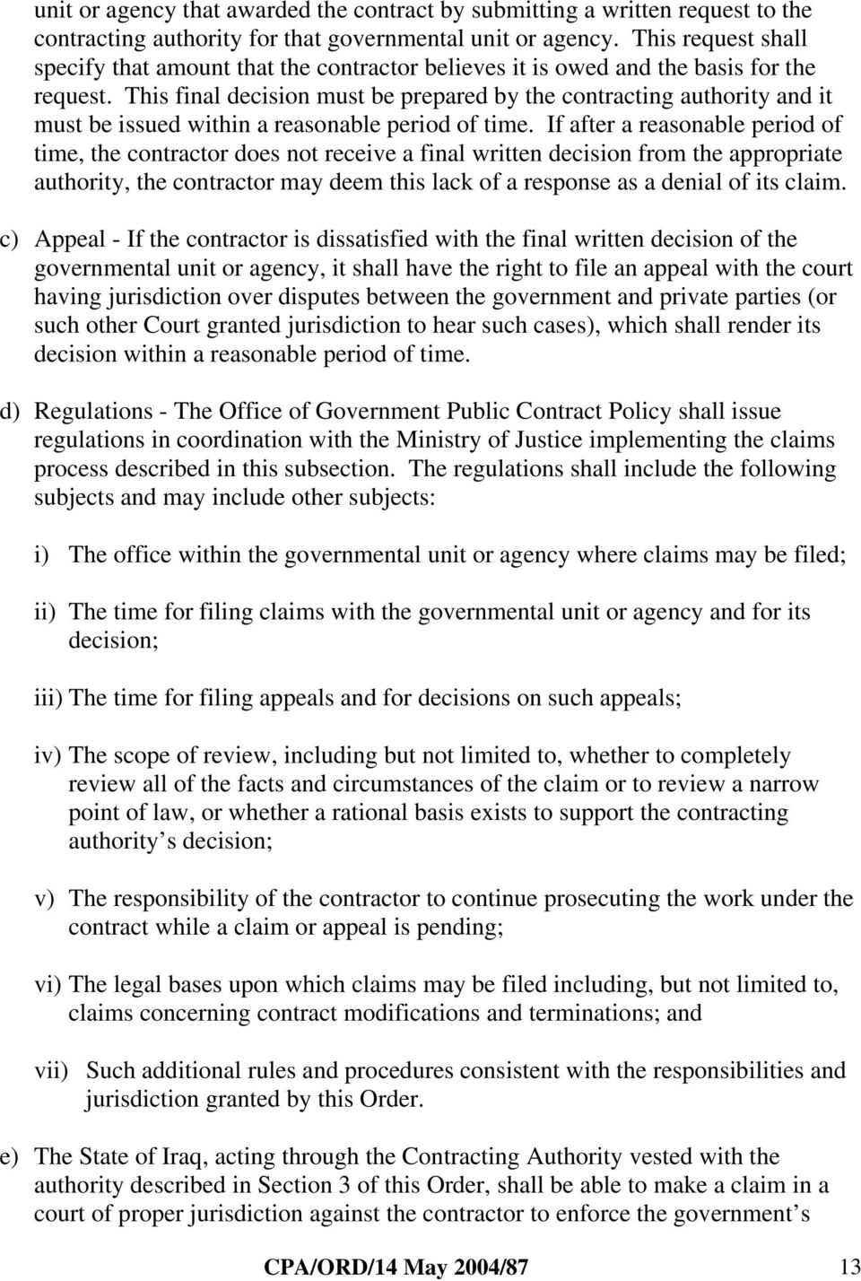 This final decision must be prepared by the contracting authority and it must be issued within a reasonable period of time.