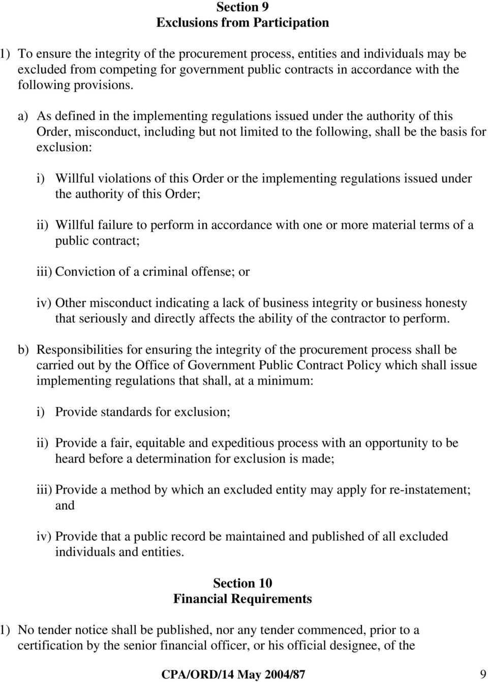 a) As defined in the implementing regulations issued under the authority of this Order, misconduct, including but not limited to the following, shall be the basis for exclusion: i) Willful violations
