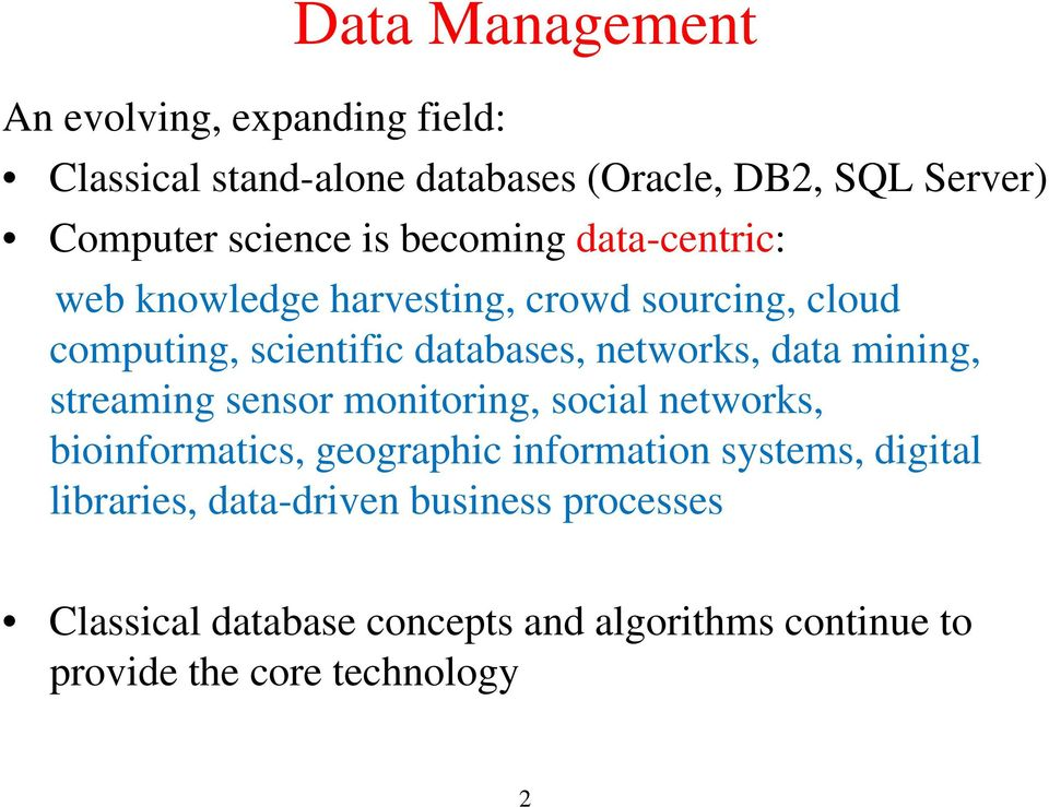 networks, data mining, streaming sensor monitoring, social networks, bioinformatics, geographic information systems,