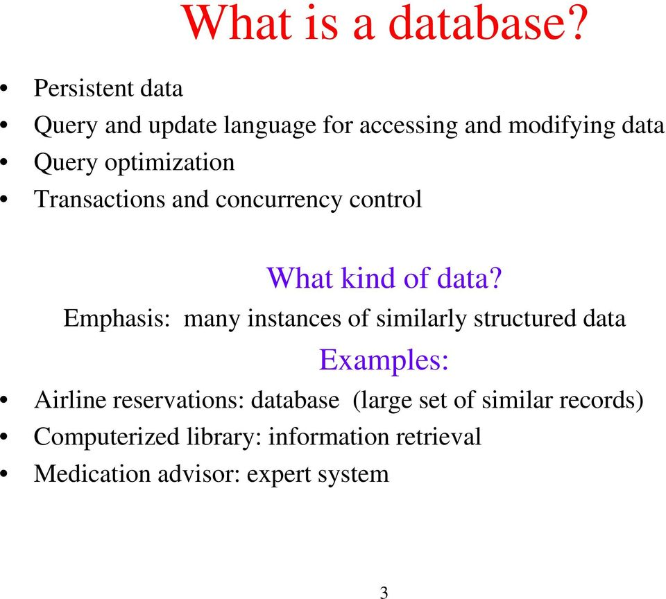 Transactions and concurrency control What kind of data?