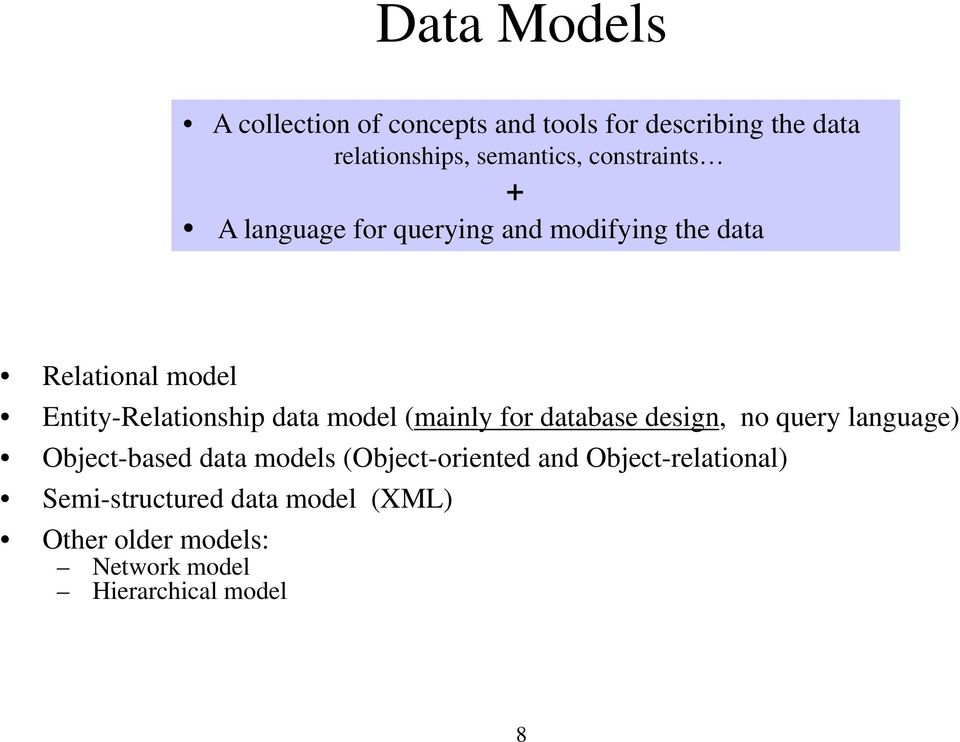 data model (mainly for database design, no query language) Object-based data models (Object-oriented