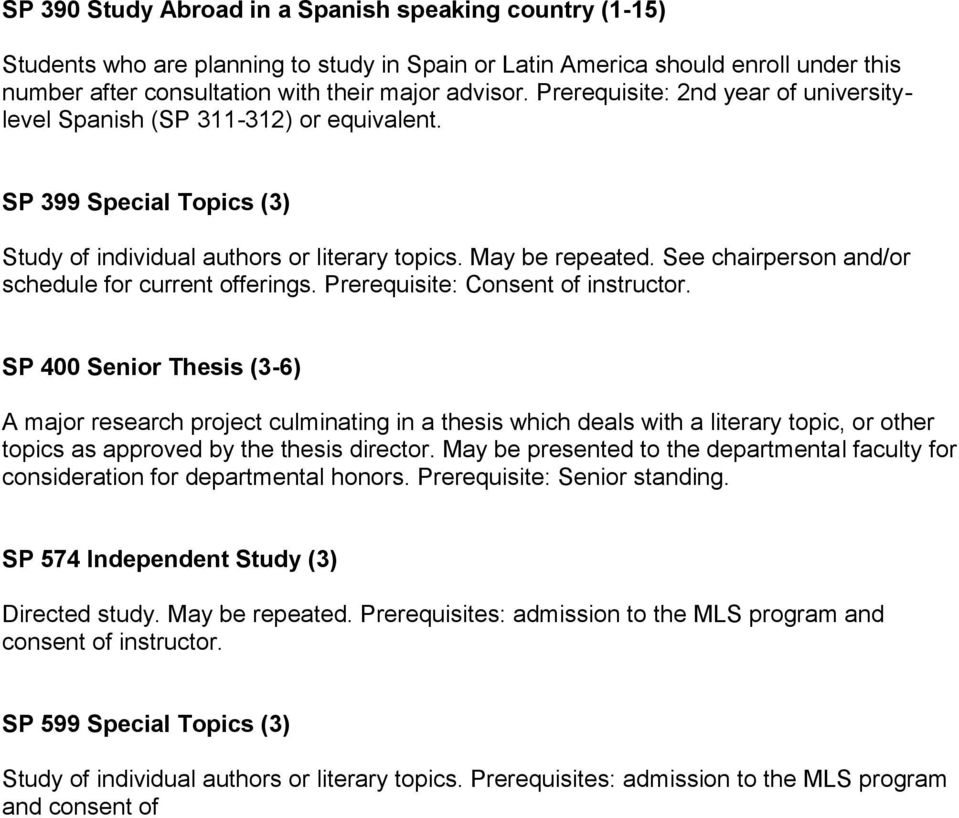 See chairperson and/or schedule for current offerings. Prerequisite: Consent of instructor.