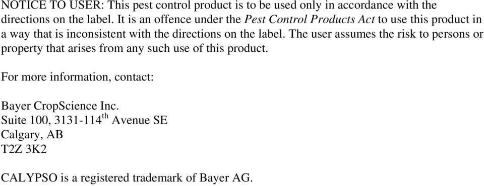 on the label. The user assumes the risk to persons or property that arises from any such use of this product.