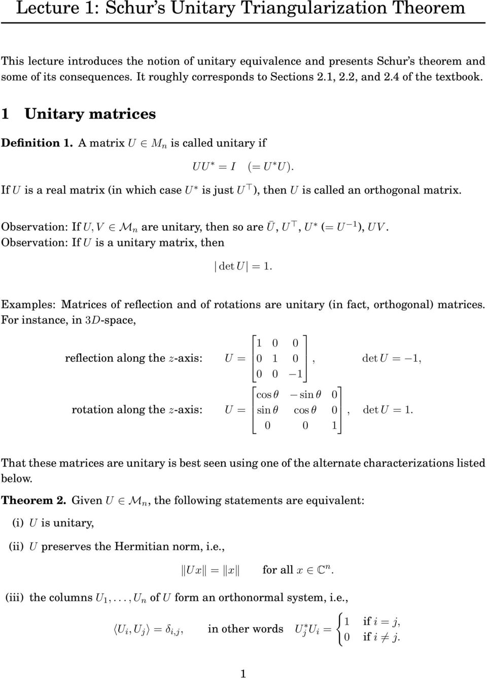 orthogonal matrix Observation: If U, V M n are unitary, then so are Ū, U, U ( U 1 ), UV Observation: If U is a unitary matrix, then det U 1 Examples: Matrices of reflection and of rotations are