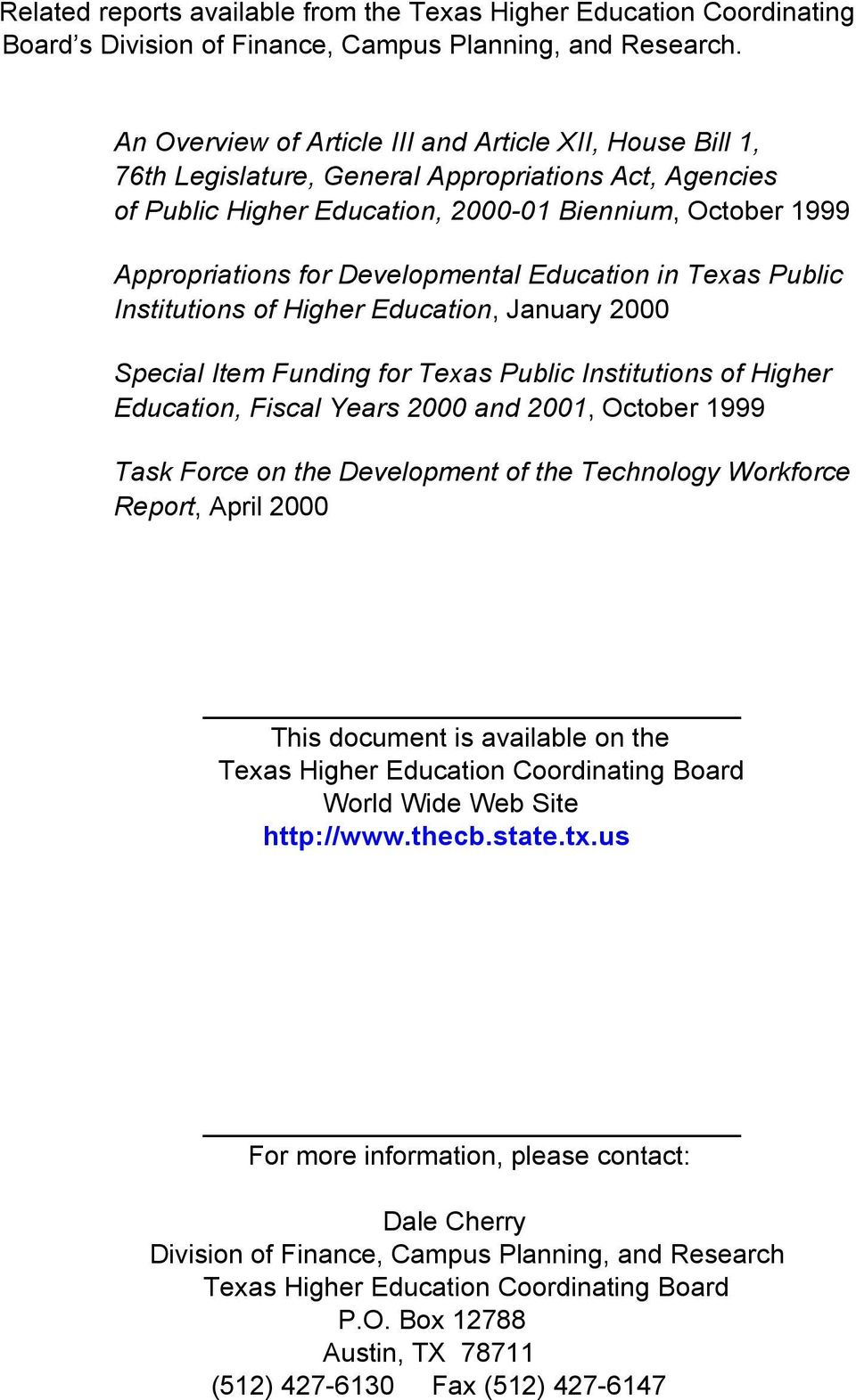 Developmental Education in Texas Public of Higher Education, January 2000 Special Item Funding for Texas Public of Higher Education, Fiscal Years 2000 and 2001, October 1999 Task Force on the