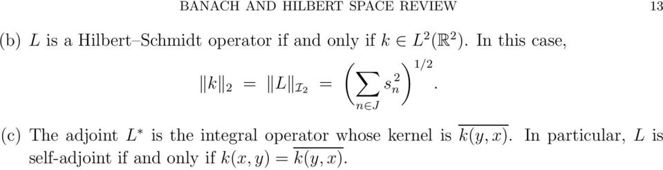 (c) The adjoint L is the integral operator whose kernel is k(y, x).