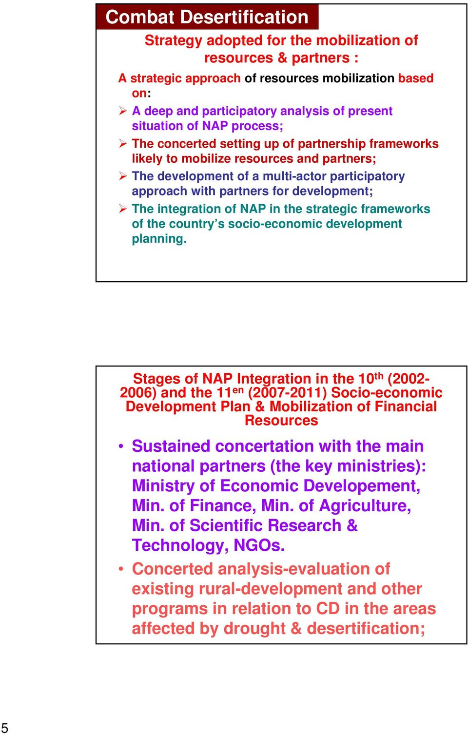 in the strategic frameworks of the country s socio-economic development planning.