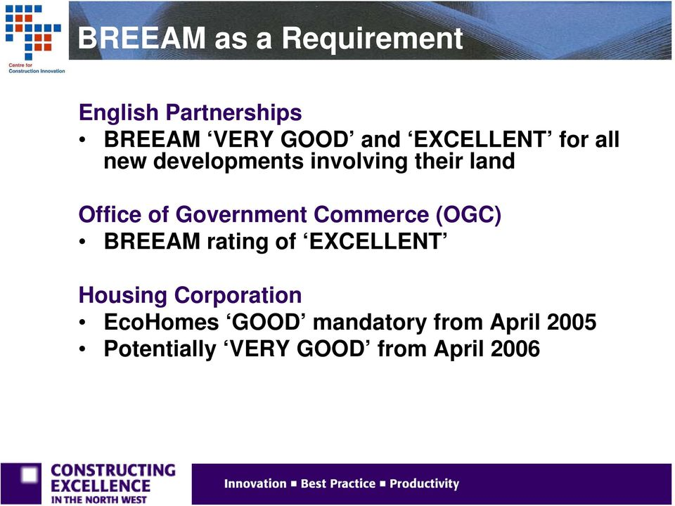 Government Commerce (OGC) BREEAM rating of EXCELLENT Housing