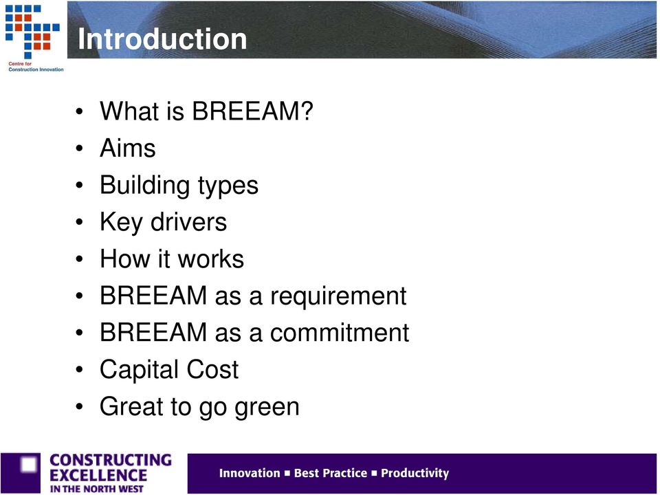 it works BREEAM as a requirement