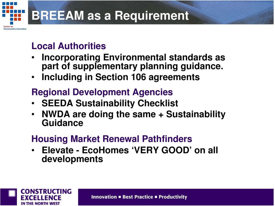 Including in Section 106 agreements Regional Development Agencies SEEDA Sustainability