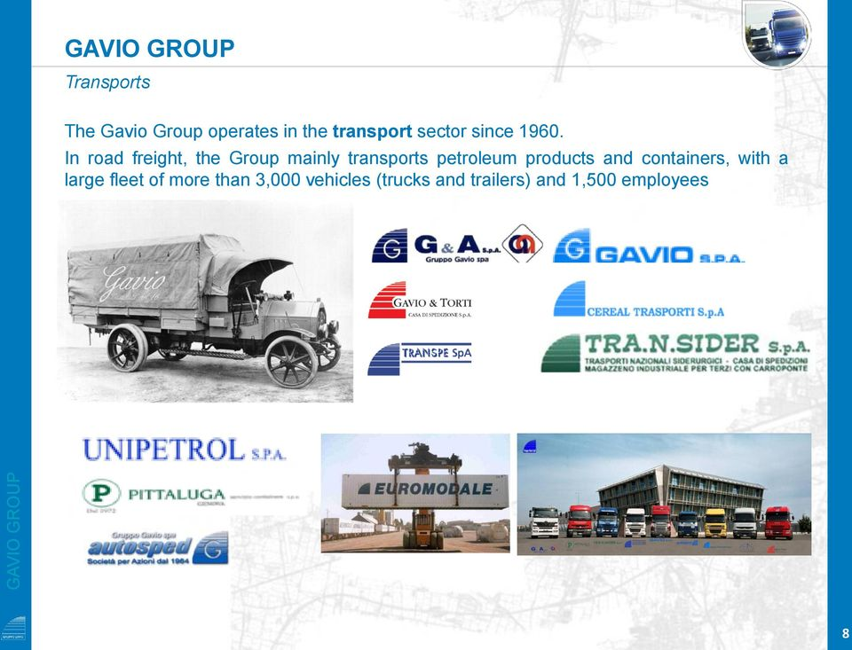 In road freight, the Group mainly transports petroleum products