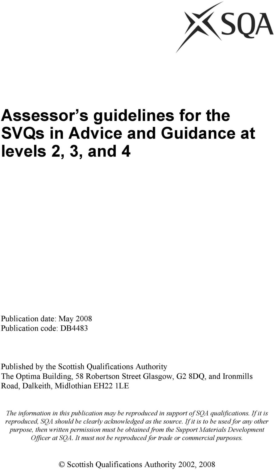 in support of SQA qualifications. If it is reproduced, SQA should be clearly acknowledged as the source.